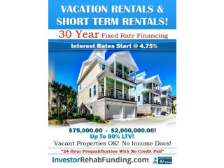 VACATION RENTAL HOMES - 30 Year Fixed Rate Financing To $2Million! Rates Starting At 4.99%!
